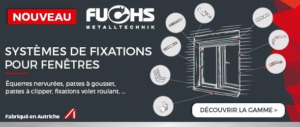 Nouveau ! Les systèmes de fixation pour fenêtres Fusch